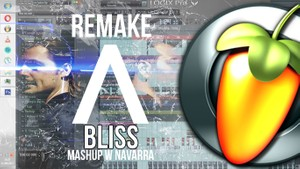 Axwell /\ Ingrosso ft. Years - Bliss (FL STUDIO REMAKE)