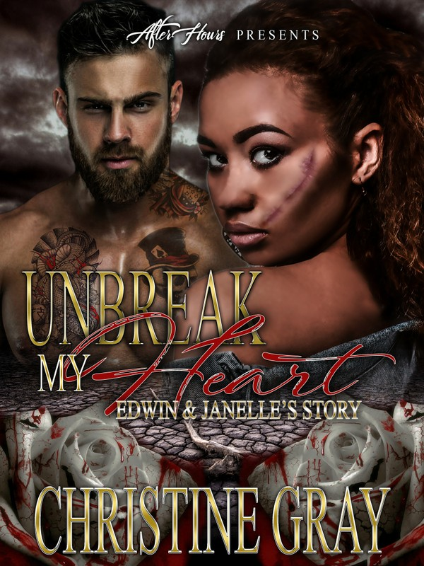 Unbreak My Heart; Edwin and Janelle Story_By, Christine Gray