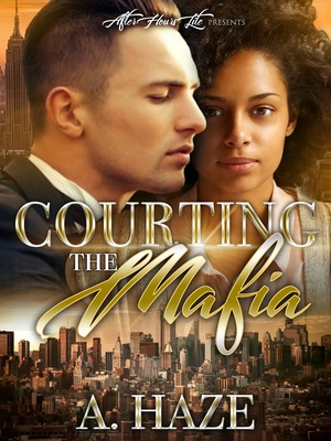 Courting The Mafia by, A. Haze