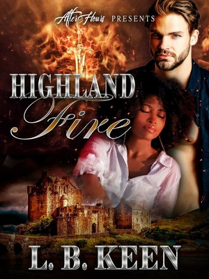 Highland Fire _By LB Keen