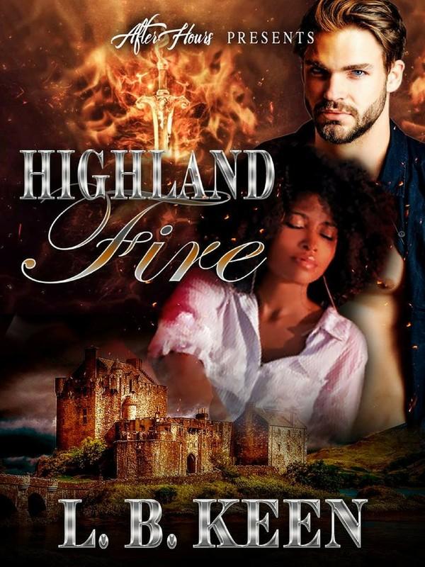Highland Fire _By LB Keen