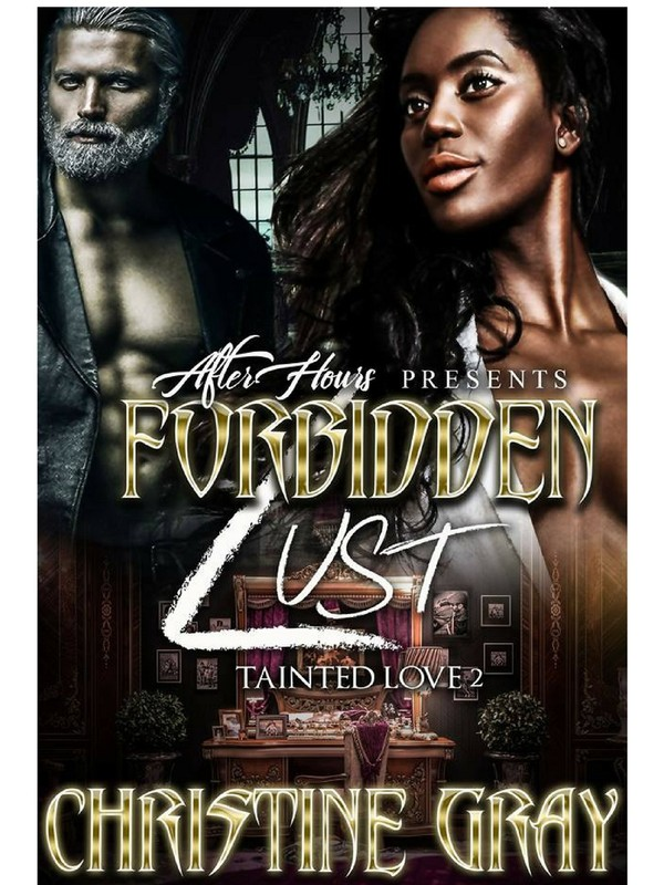 FORBIDDEN LUST, Tainted Love 2_By Christine Gray