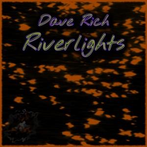 Dave Rich - Riverlights