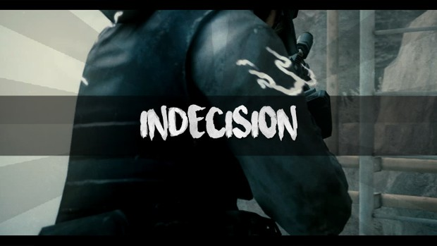 Indecision (with clips)