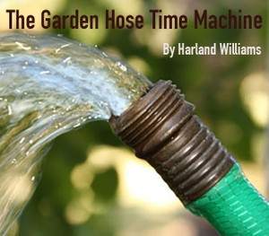 Garden Hose Time Machine story