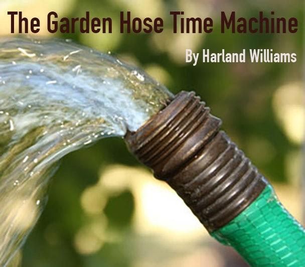 Garden Hose Time Machine story
