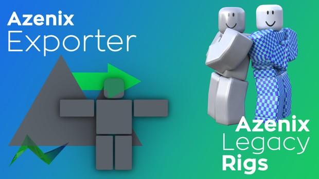Azenix Exporter + Legacy Rigs