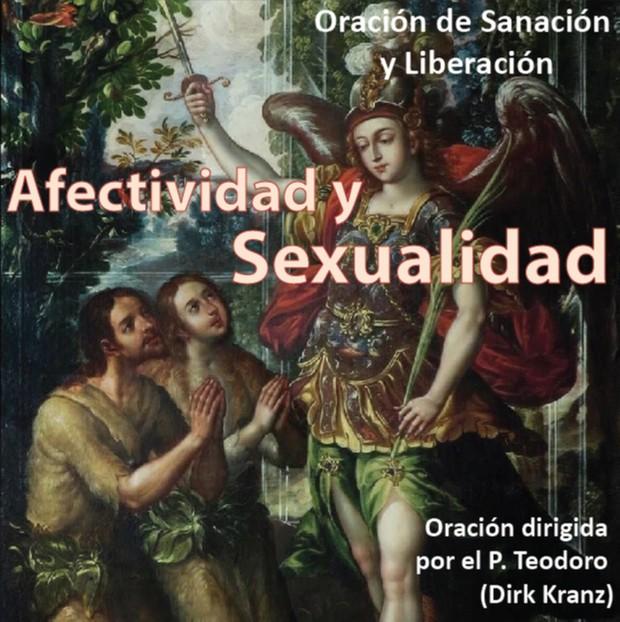 53. Oración de Sanación y Liberación de Afectividad y sexualidad