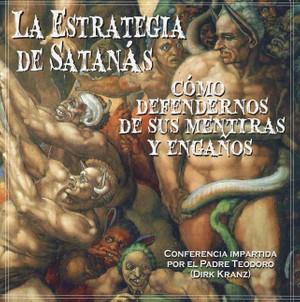 29. La Estrategia de Satanás: Cómo defendernos de sus mentiras y engaños