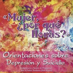 44. Mujer, ¿Por qué lloras? Orientaciones sobre suicidio y depresión.