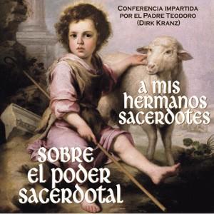 36. A mis Hermanos Sacerdotes. Sobre el Poder Sacerdotal.