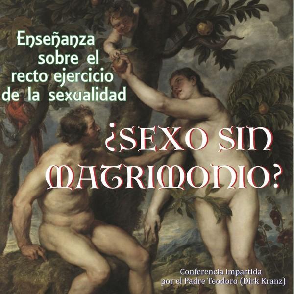 49. ¿Sexo sin matrimonio? Enseñanza sobre el recto ejercicio de la sexualidad.