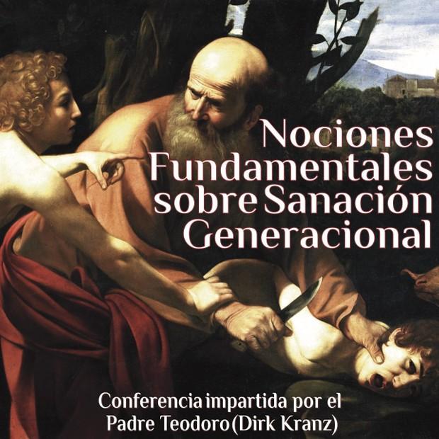 32. Nociones Fundamentales sobre Sanación Generacional.