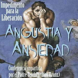 Angustia y Ansiedad inpedimento para la liberación