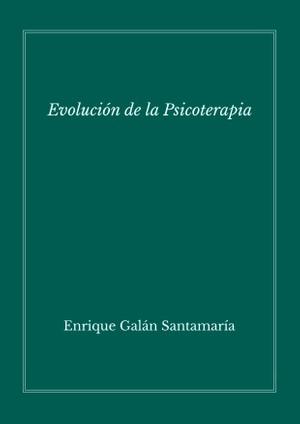 Evolución de la Psicoterapia [C1] – Enrique Galán