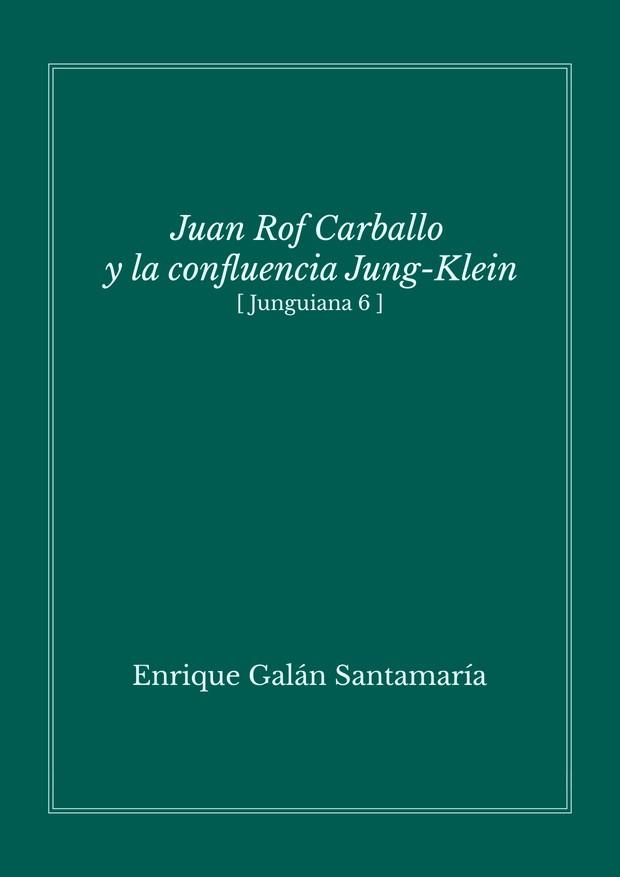 Juan Rof Carballo y la confluencia Jung-Klein (Junguiana6)