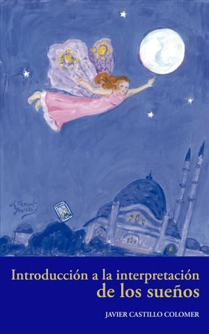 Introducción a la interpretación de los sueños - Javier Castillo Colomer