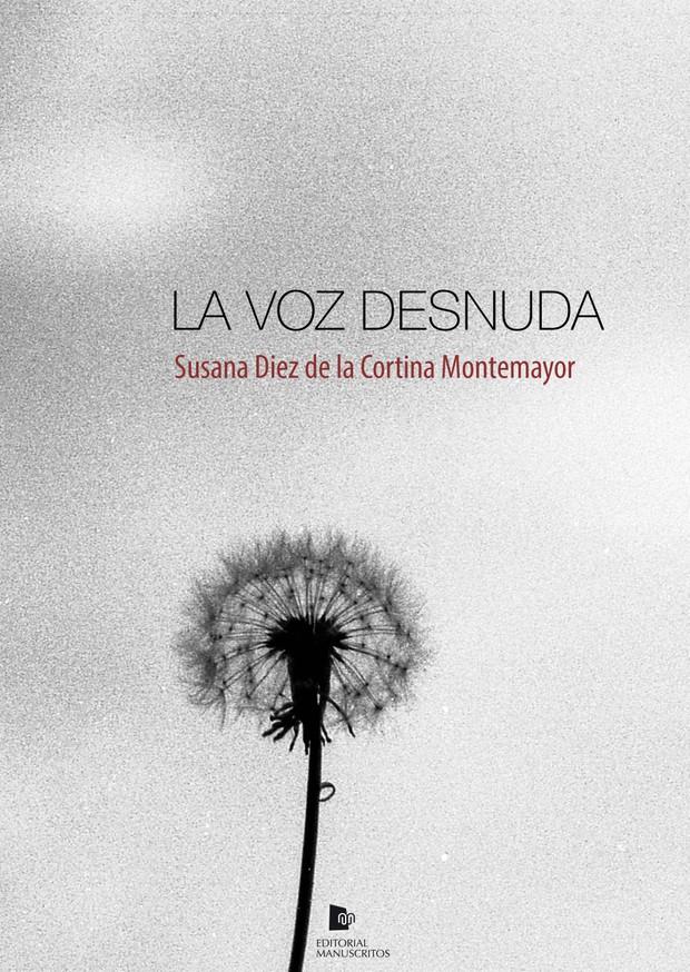 LA VOZ DESNUDA – Susana Diez de la Cortina Montemayor –