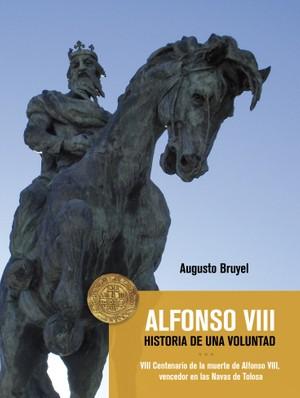 Alfonso VIII. Historia de una voluntad - Augusto Bruyel