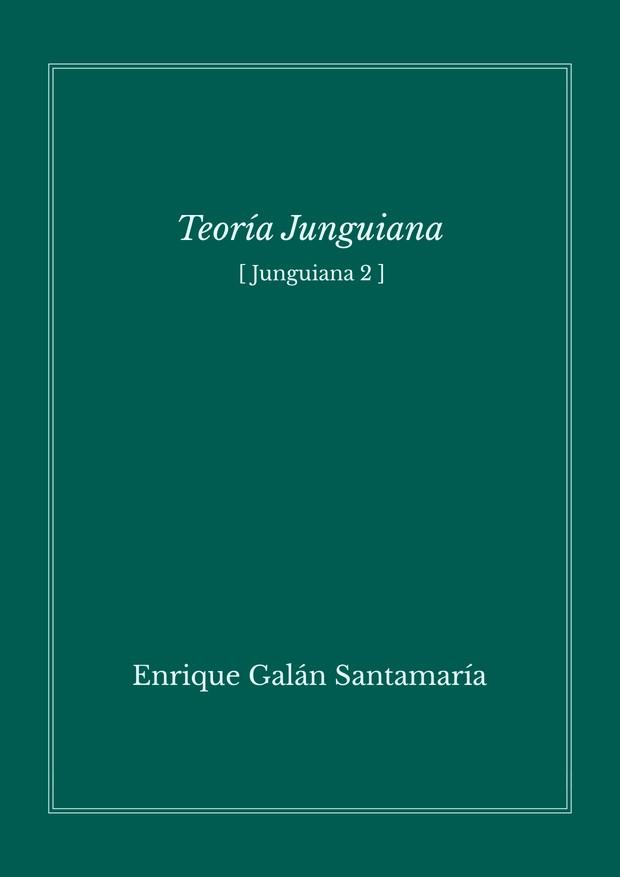 Teoría junguiana (Junguiana 2) - Enrique Galán