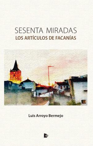 Sesenta Miradas - Luis Arroyo Bermejo