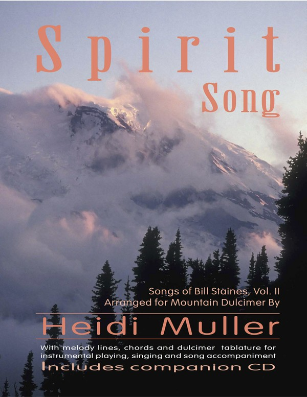 Spirit Song: Songs of Bill Staines, Vol. II, Arranged for Mountain Dulcimer