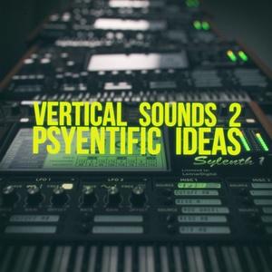 Vertical Sounds 2 - Psyentific Ideas