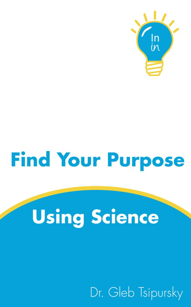 Find Your Purpose Using Science (Workbook PDF, MOBI, and EPUB versions and Two Videos)