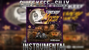 Chief Keef - Silly FLP