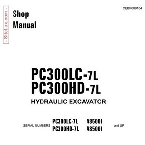 Komatsu PC300LC-7L & PC300HD-7L Hydraulic Excavator (A85001 and up) Shop Manual - CEBM009104