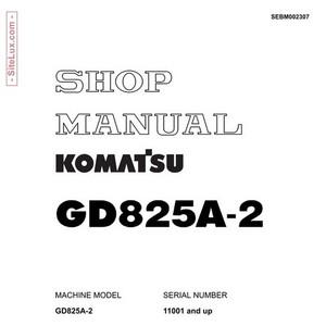 Komatsu GD825A-2 Motor Grader Shop Manual - SEBM002307