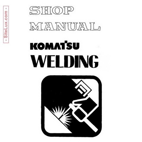 Komatsu Welding Shop Manual I & II - SEBF14001