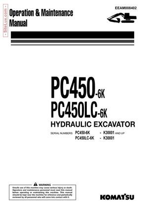 Komatsu PC450-6K, PC450LC-6K Hydraulic Excavator (K30001 and up) OM Manual - EEAM008402