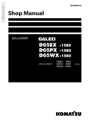 Komatsu D65EX-15E0, D65PX-15E0, D65WX-15E0 Galeo Bulldozer (69001 and up) Shop Manual - SEN00046-02