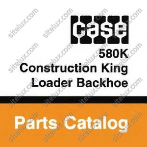Case 580K Construction King Loader Backhoe Parts Catalog - NA