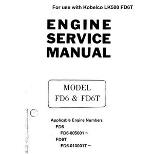 Nissan Diesel Model FD6 & FD6T Engine Service Manual For use with Kobelco LK500 FD6T