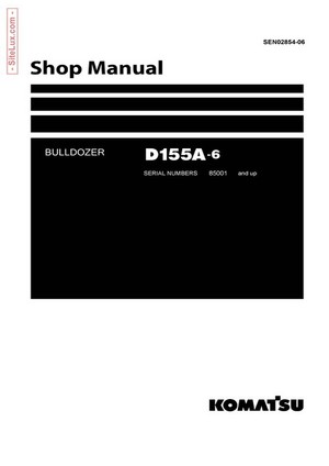 Komatsu D155A-6 Bulldozer (85001 and up) Shop Manual - SEN02854-06