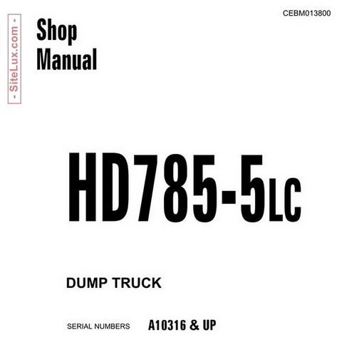 Komatsu HD785-5LC Dump Truck Shop Manual - CEBM013800