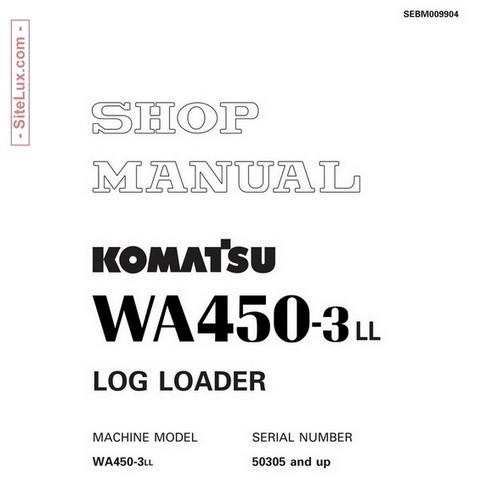 Komatsu WA450-3LL Log Loader (50305 and up) Shop Manual - SEBM009904