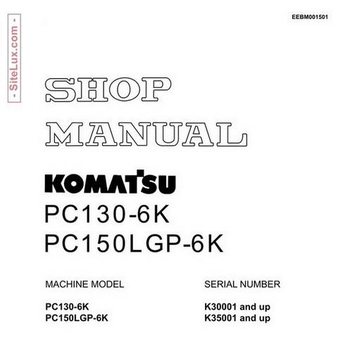 Komatsu PC130-6K & PC150LGP-6K Hydraulic Excavator Shop Manual - EEBM001501