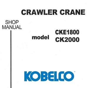 Kobelco CK2000 / CKE1800 Crawler Crane Shop Manual - S5JC00002ZE01