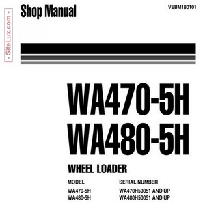 Komatsu WA470-5H, WA480-5H Wheel Loader Shop Manual - VEBM180101
