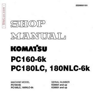 Komatsu PC160, PC180LC, PC180NLC-6K Hydraulic Excavator (K30001 and up) Shop Manual - EEBM001101