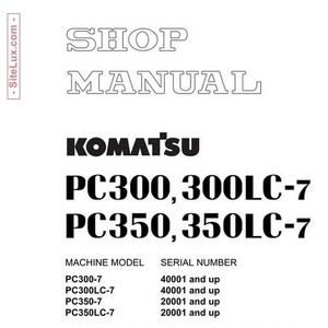 Komatsu PC300-7, PC300LC-7, PC350-7, PC350LC-7 Hydraulic Excavator Shop Manual - SEBM025808