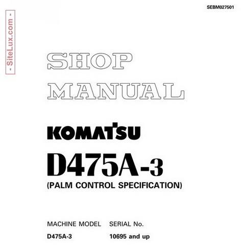 Komatsu D475A-3 Bulldozer (10695 and up) Shop Manual - SEBM027501