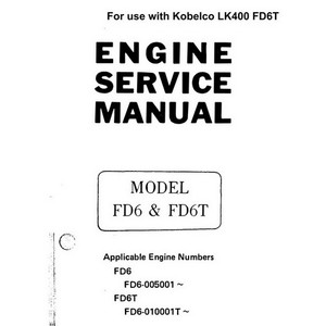 Nissan Diesel Model FD6 & FD6T Engine Service Manual For use with Kobelco LK400 FD6T