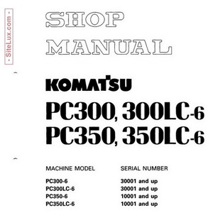Komatsu PC300, 300LC-6, PC350, 350LC-6 Hydraulic Excavator Shop Manual - SEBM006603