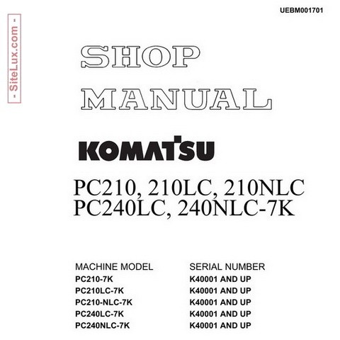 Komatsu PC210,210LC,210NLC,240LC,240NLC-7K Hydraulic Excavator (K40001 and up) Shop Manual - UEBM001
