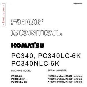 Komatsu PC340, PC340LC-6K & PC340NLC-6K Hydraulic Excavator Shop Manual - UEBM000901