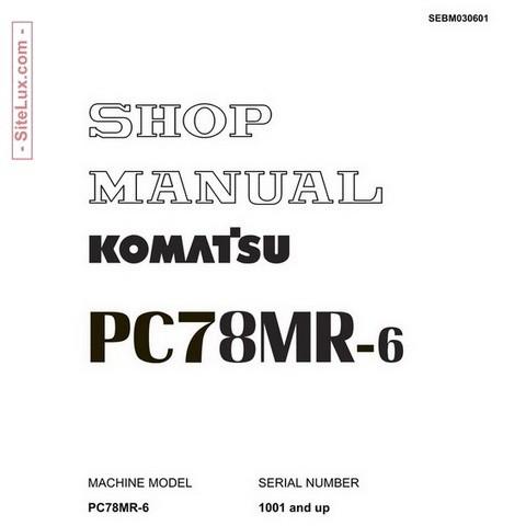 Komatsu PC78MR-6 Hydraulic Excavator (1001 and up) Shop Manual - SEBM030601